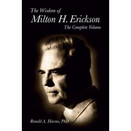 The wisdom of Milton H Erickson
